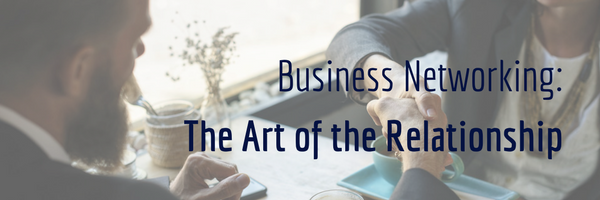 Business Networking_ The Art of the Relationship